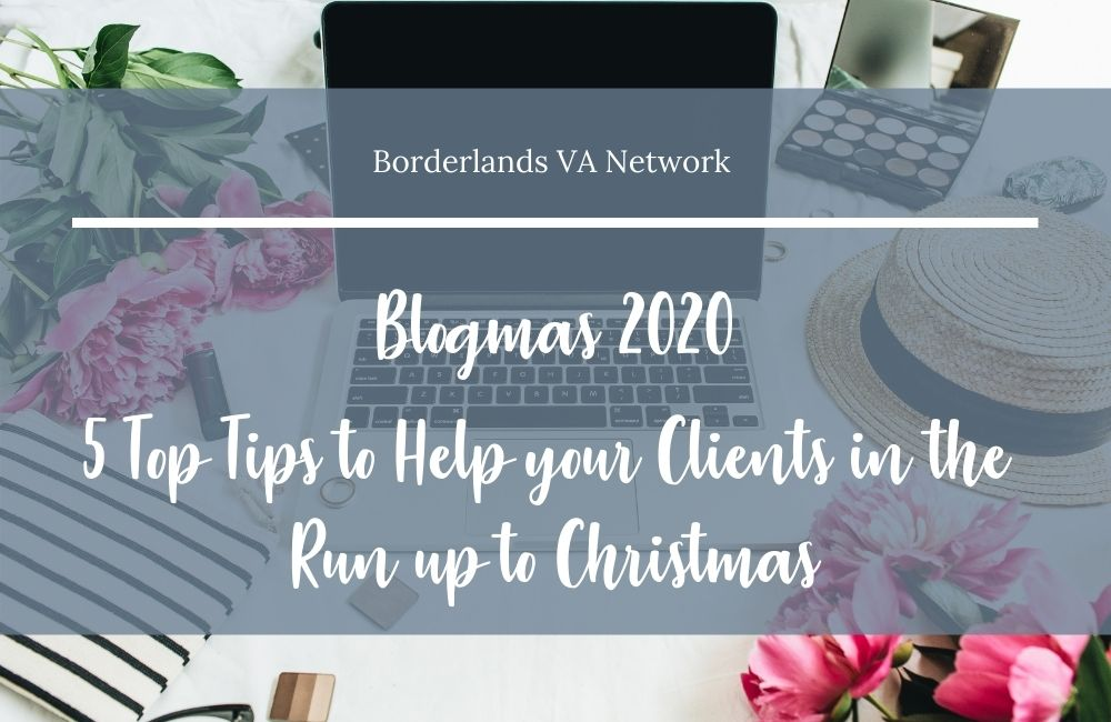 5 top tips on how to help your clients in the run up to Christmas